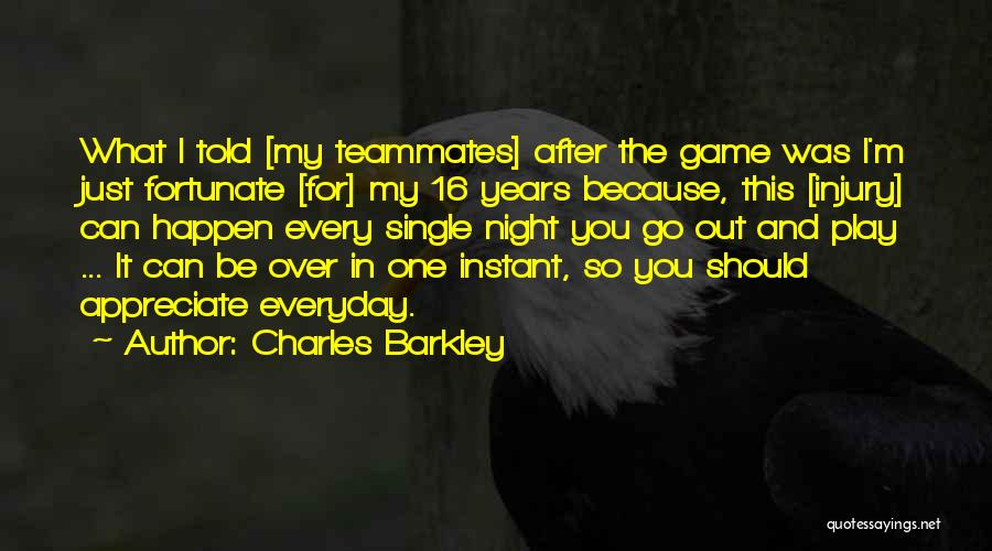 Teammates Basketball Quotes By Charles Barkley