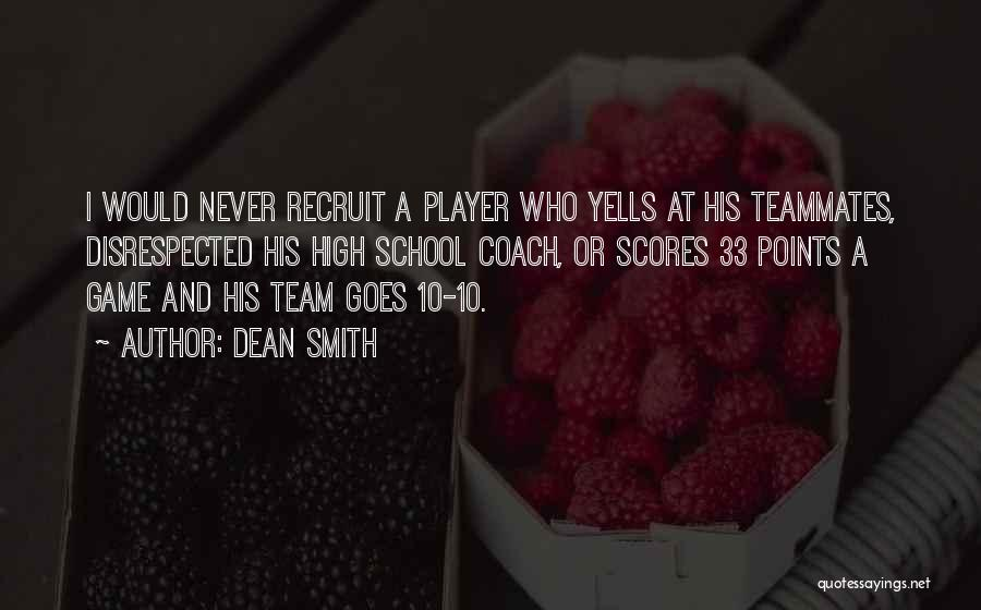 Teammates Basketball Quotes By Dean Smith