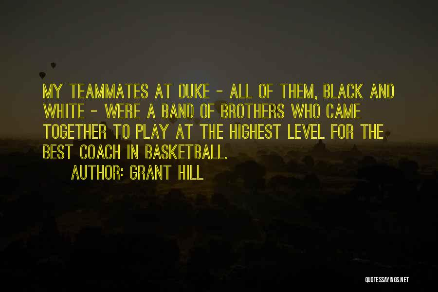Teammates Basketball Quotes By Grant Hill