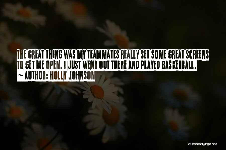Teammates Basketball Quotes By Holly Johnson