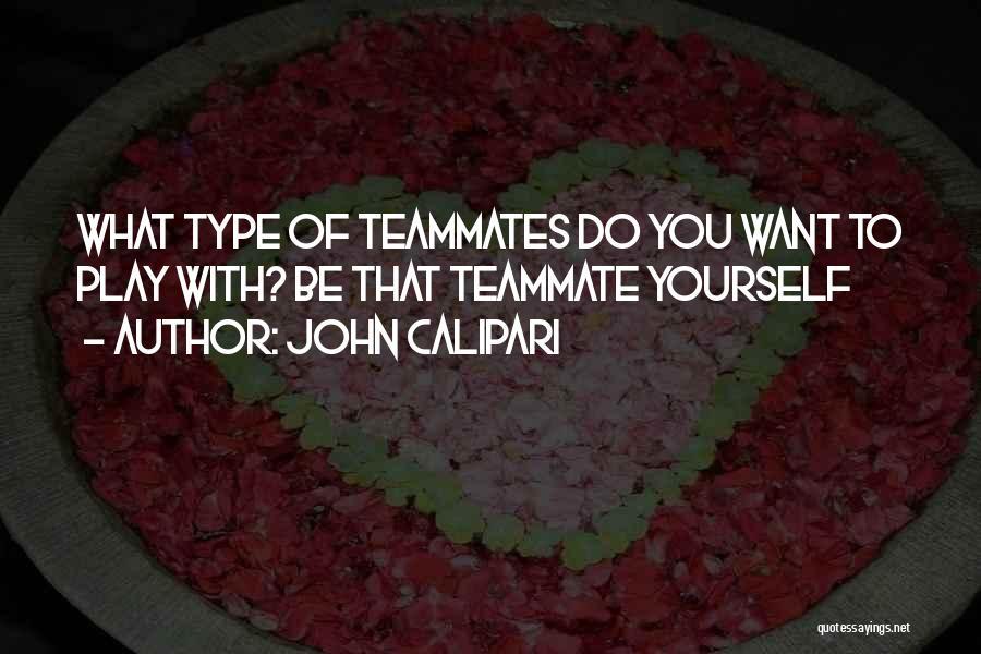 Teammates Basketball Quotes By John Calipari