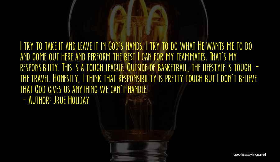 Teammates Basketball Quotes By Jrue Holiday