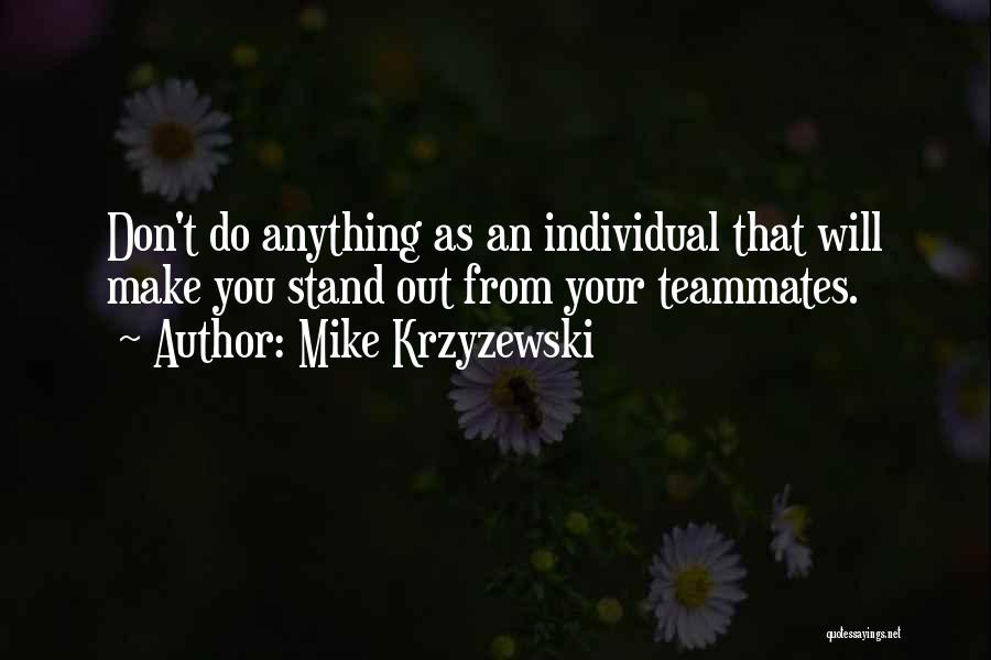 Teammates Basketball Quotes By Mike Krzyzewski