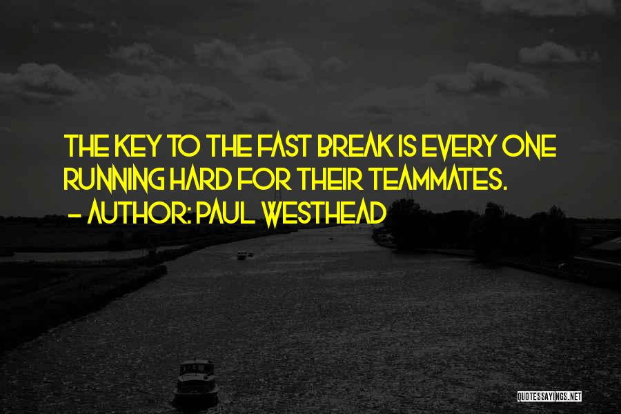 Teammates Basketball Quotes By Paul Westhead