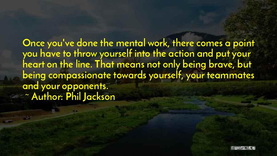 Teammates Basketball Quotes By Phil Jackson