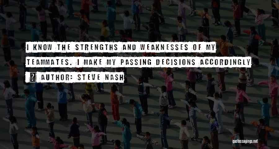 Teammates Basketball Quotes By Steve Nash