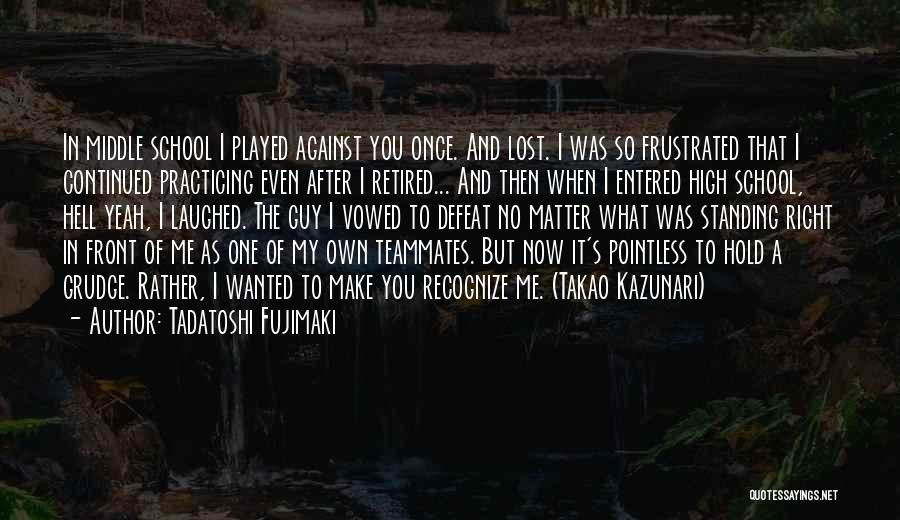 Teammates Basketball Quotes By Tadatoshi Fujimaki