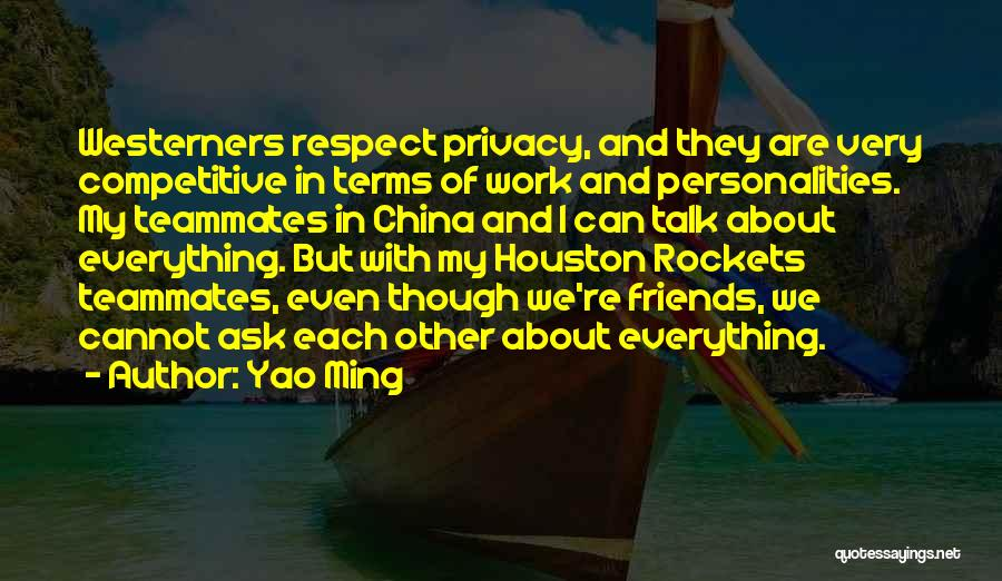 Teammates Basketball Quotes By Yao Ming