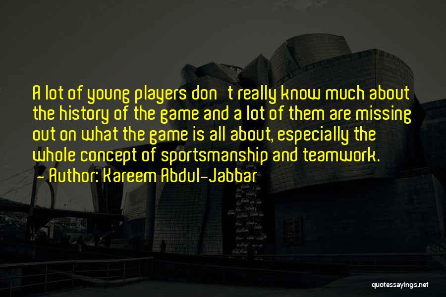 Teamwork And Sportsmanship Quotes By Kareem Abdul-Jabbar