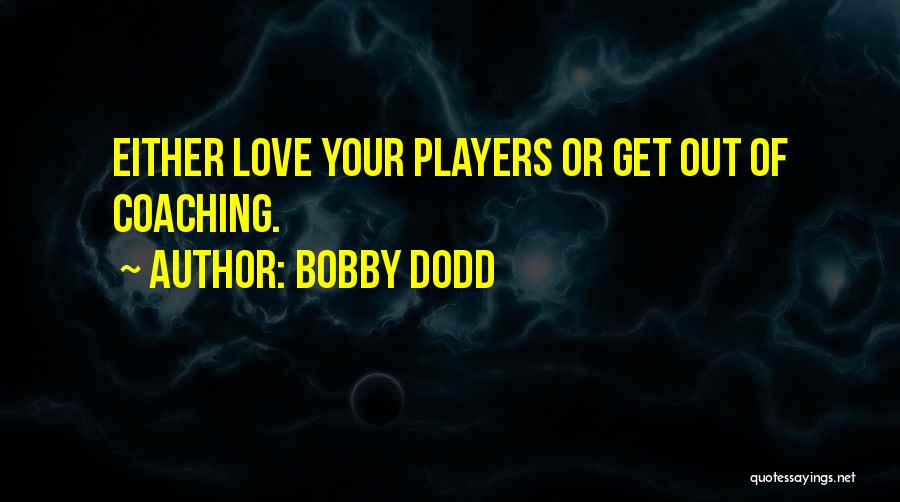 Teamwork Quotes By Bobby Dodd