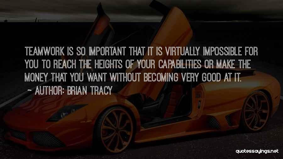 Teamwork Quotes By Brian Tracy