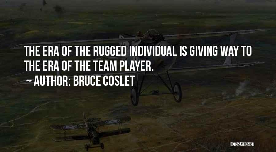 Teamwork Quotes By Bruce Coslet