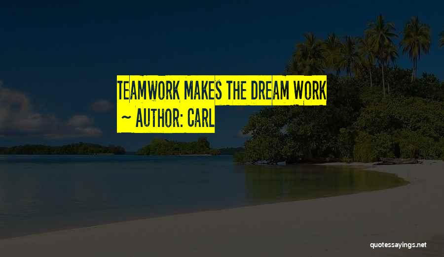 Teamwork Quotes By Carl