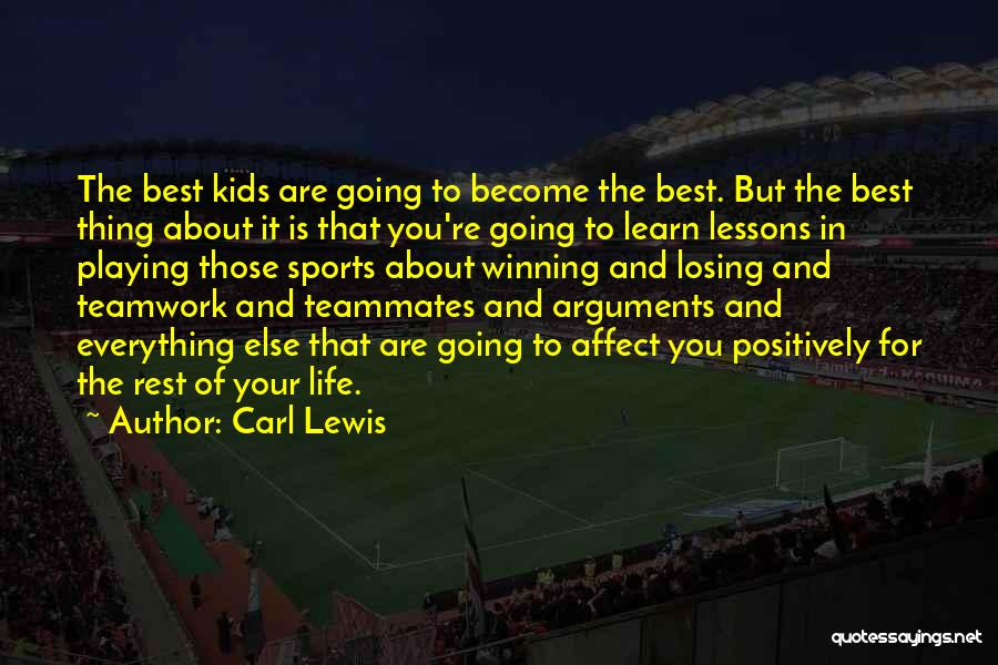 Teamwork Quotes By Carl Lewis