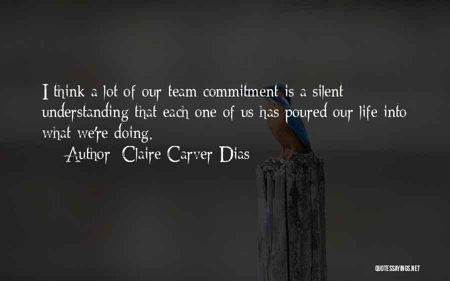 Teamwork Quotes By Claire Carver-Dias