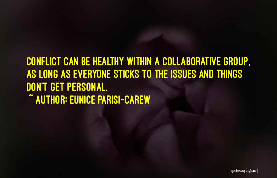 Teamwork Quotes By Eunice Parisi-Carew