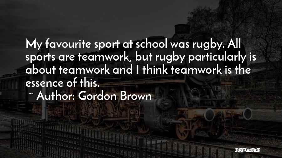 Teamwork Quotes By Gordon Brown