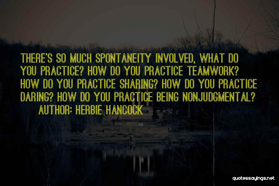 Teamwork Quotes By Herbie Hancock