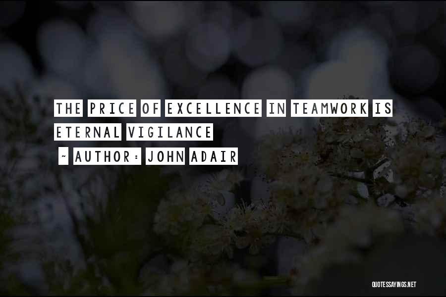 Teamwork Quotes By John Adair