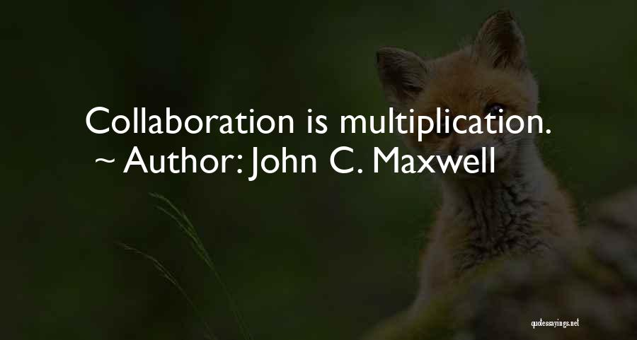 Teamwork Quotes By John C. Maxwell