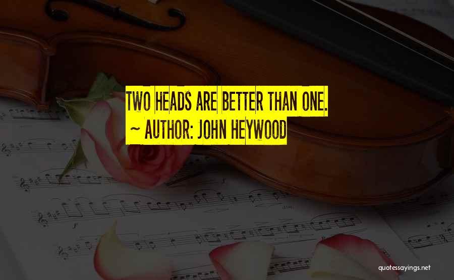 Teamwork Quotes By John Heywood