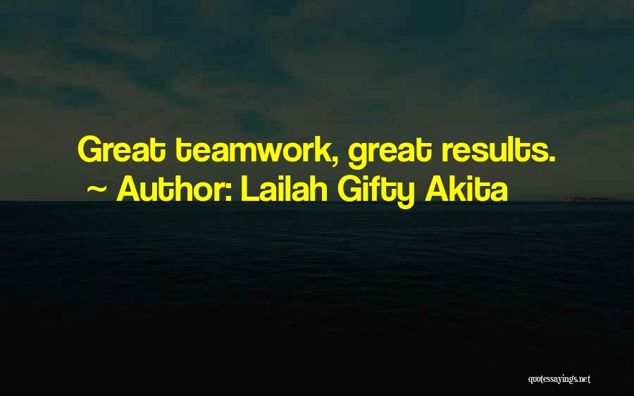 Teamwork Quotes By Lailah Gifty Akita