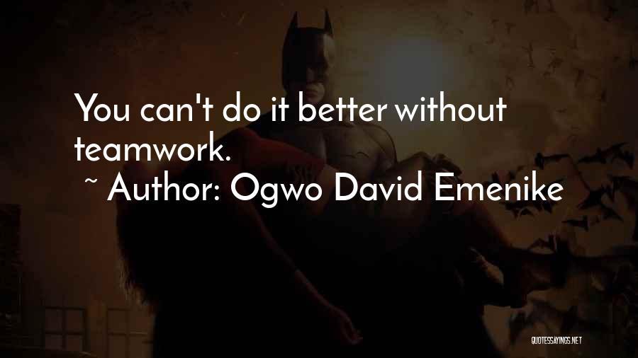 Teamwork Quotes By Ogwo David Emenike