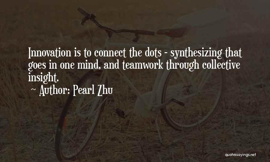 Teamwork Quotes By Pearl Zhu