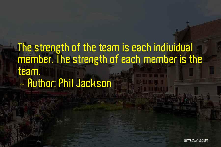Teamwork Quotes By Phil Jackson