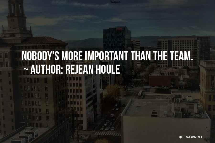 Teamwork Quotes By Rejean Houle