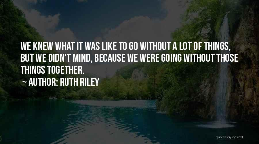 Teamwork Quotes By Ruth Riley