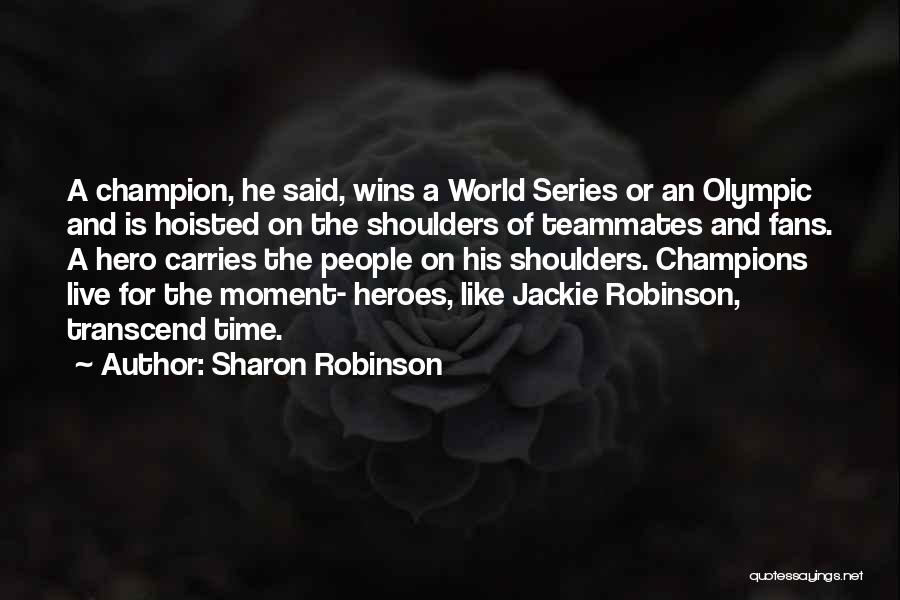 Teamwork Quotes By Sharon Robinson