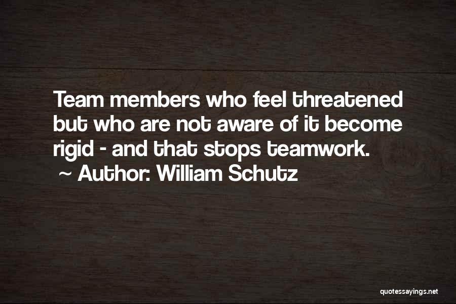 Teamwork Quotes By William Schutz