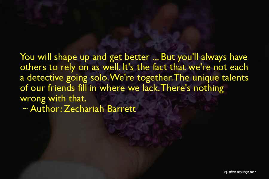 Teamwork Quotes By Zechariah Barrett