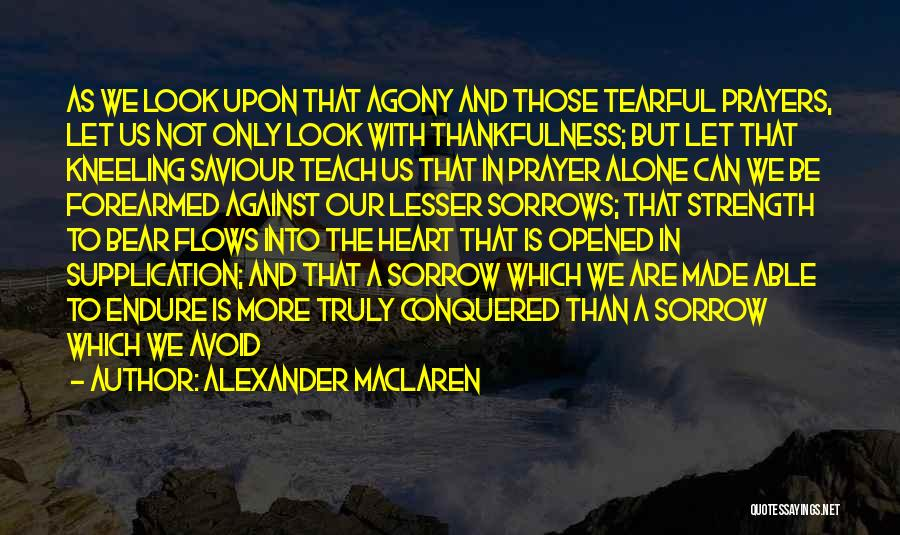 Tearful Quotes By Alexander MacLaren