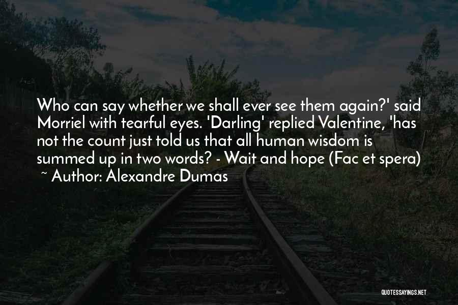 Tearful Quotes By Alexandre Dumas