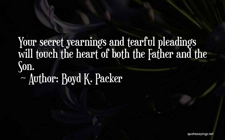 Tearful Quotes By Boyd K. Packer