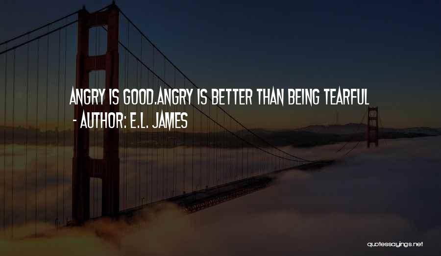 Tearful Quotes By E.L. James