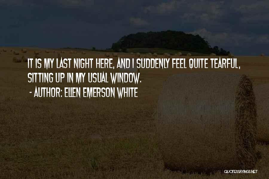 Tearful Quotes By Ellen Emerson White
