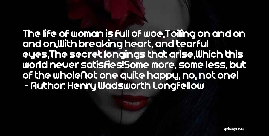 Tearful Quotes By Henry Wadsworth Longfellow