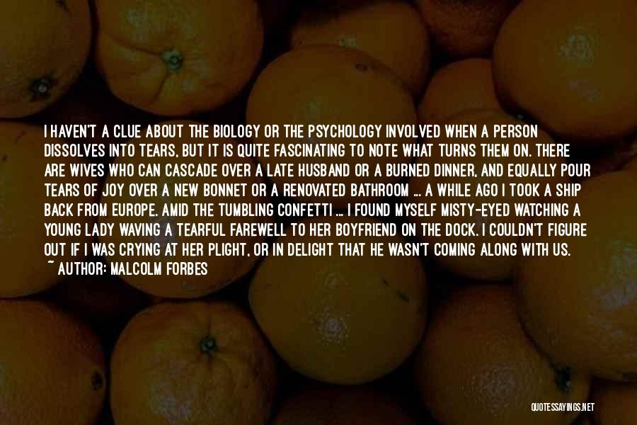Tearful Quotes By Malcolm Forbes