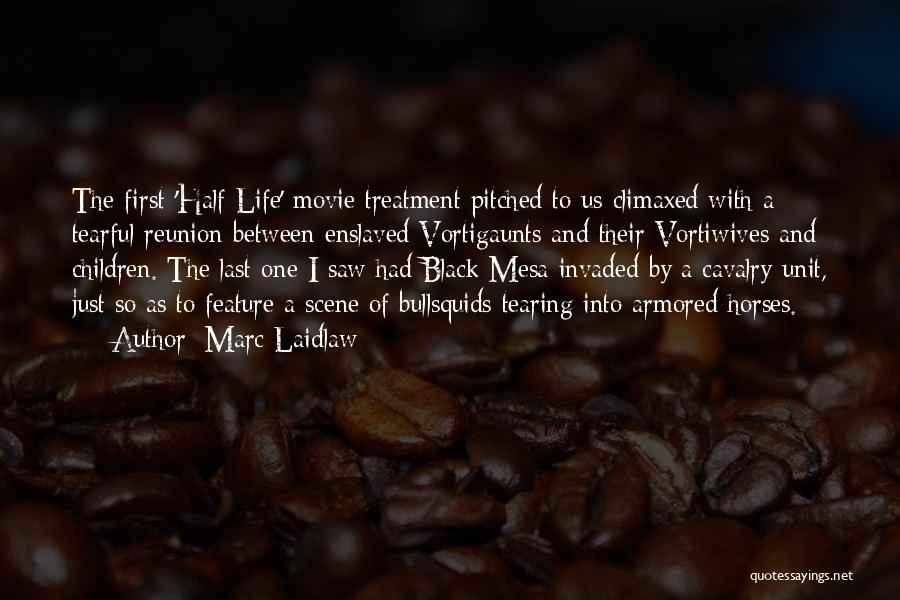 Tearful Quotes By Marc Laidlaw