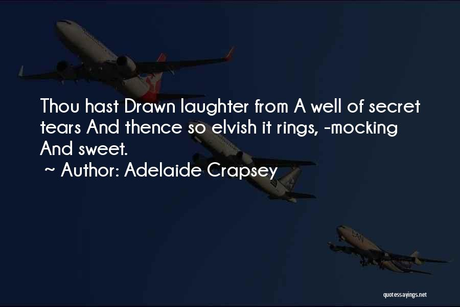 Tears And Laughter Quotes By Adelaide Crapsey
