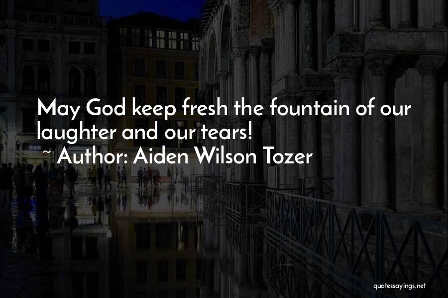 Tears And Laughter Quotes By Aiden Wilson Tozer