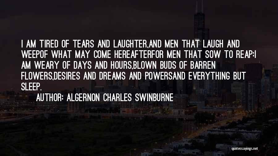 Tears And Laughter Quotes By Algernon Charles Swinburne