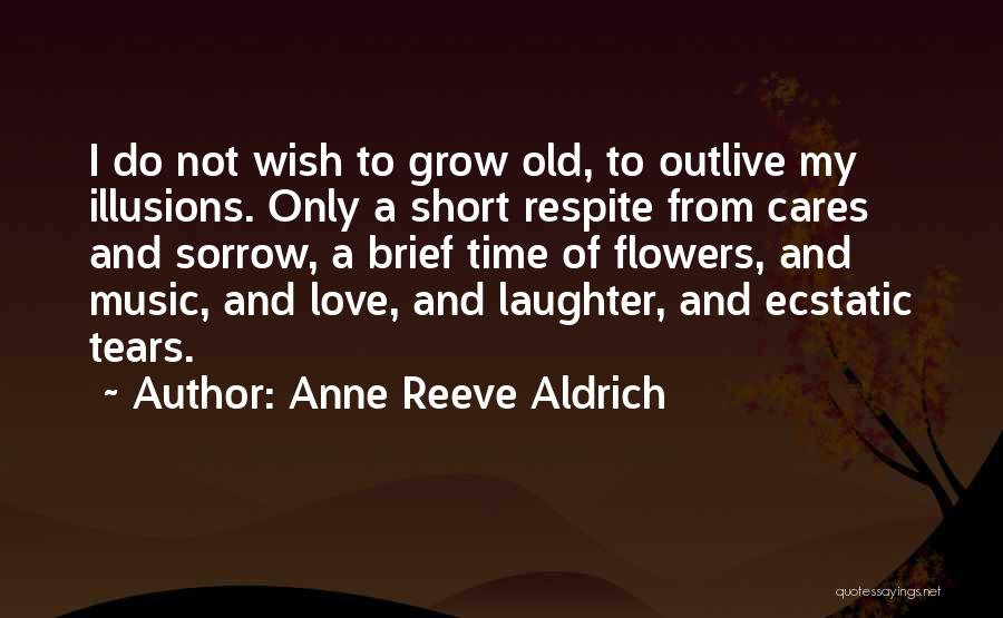 Tears And Laughter Quotes By Anne Reeve Aldrich