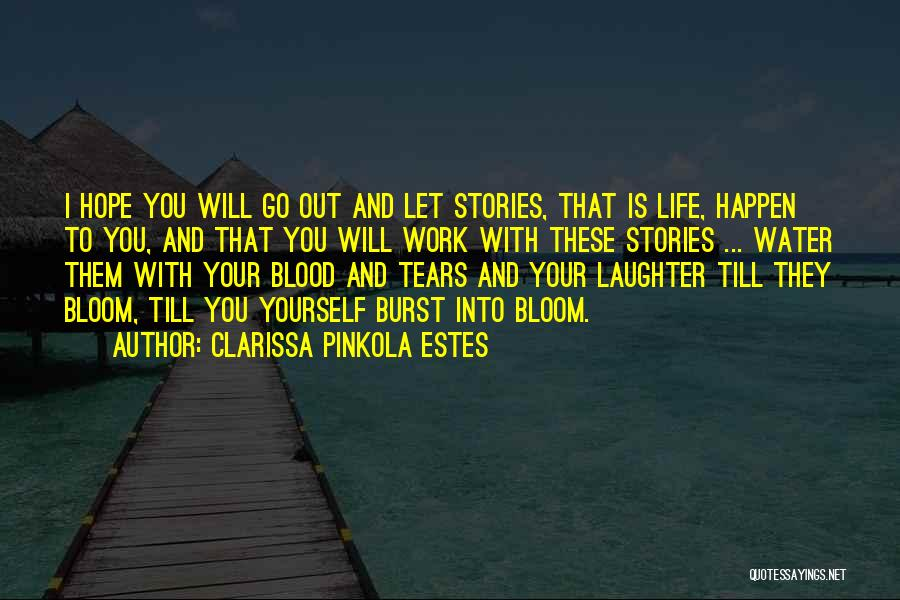 Tears And Laughter Quotes By Clarissa Pinkola Estes