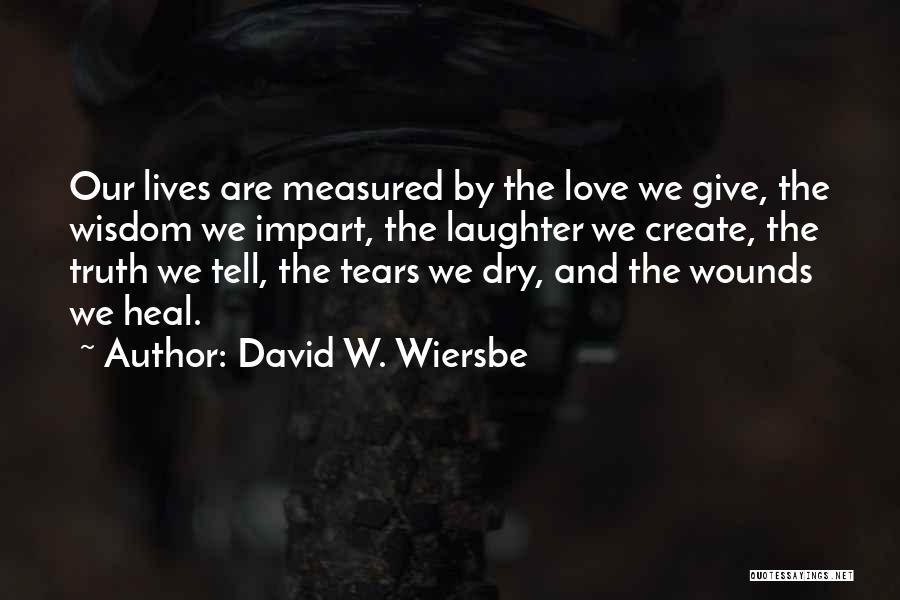 Tears And Laughter Quotes By David W. Wiersbe