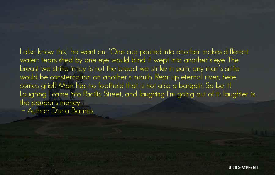 Tears And Laughter Quotes By Djuna Barnes