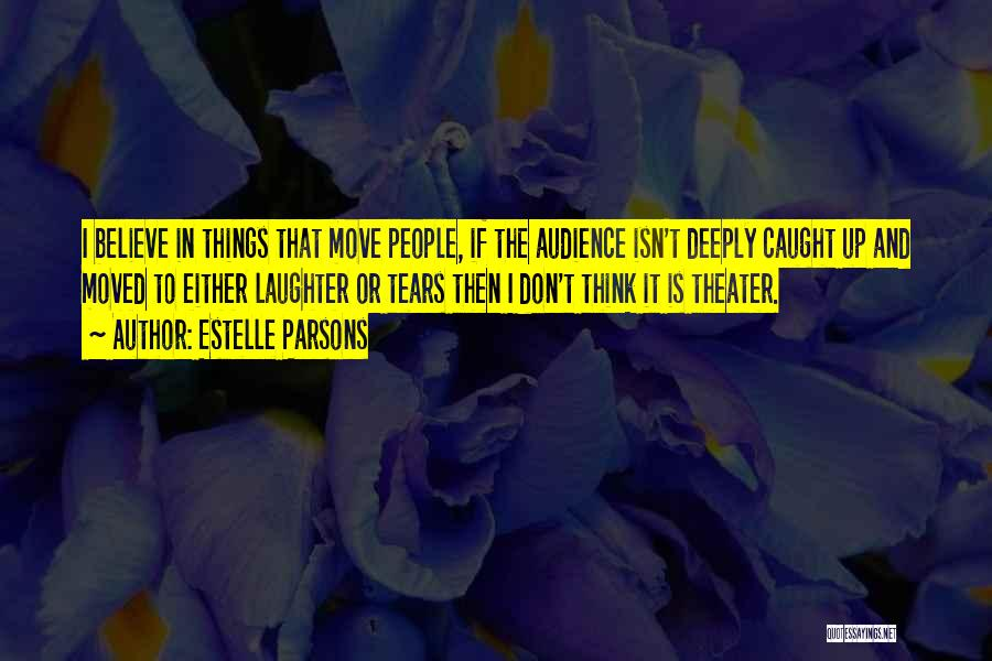 Tears And Laughter Quotes By Estelle Parsons